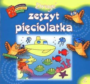 Drugi zeszyt pięciolatka - Biblioteczka mądrego dziecka