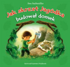 Bajka - Jak skrzat Jagódka budował domek